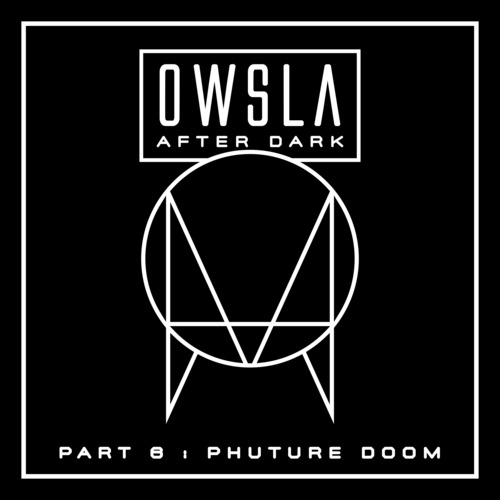 Phuture Doom BBC 1xtra OWSLA After Dark Mix .jpg